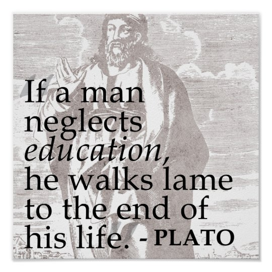 If a man neglects education Plato Quote Poster