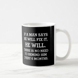 If A Man Say He Will Fix It Basic White Mug