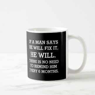 If A Man Says He Will Fix It Basic White Mug