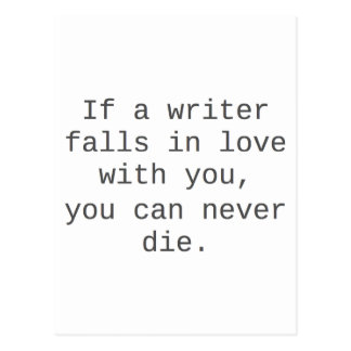 """If a writer falls in love with you..."" products Postcard"