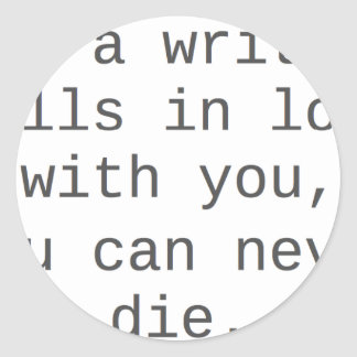 """""""If a writer falls in love with you..."""" products Stickers"""