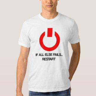 If All Else Fails... Restart T-shirt