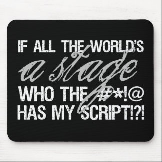 If all the world s a stage mouse pads