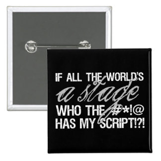 If all the world's a stage ... 15 cm square badge