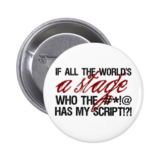 If all the world's a stage ... 6 cm round badge