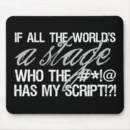 If all the world's a stage ... mouse pads