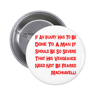 If An Injury Has To Be Done To A Man It Should Be 6 Cm Round Badge
