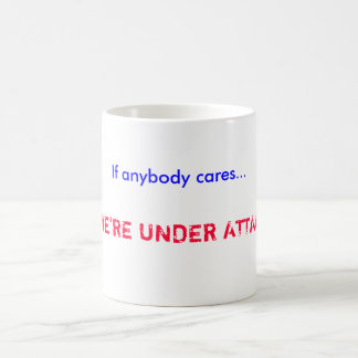 If anybody cares WE RE UNDER ATTACK Mugs