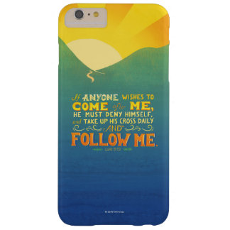 If Anyone Wishes to Come After Me Barely There iPhone 6 Plus Case