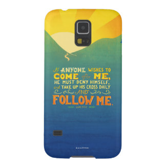 If Anyone Wishes to Come After Me Galaxy S5 Cover