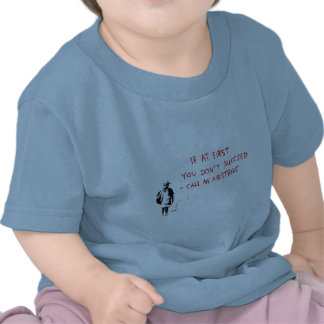 If at first you don t succeed call an airstrike t-shirt