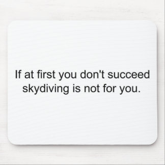 If at first you don t succeed mousepads
