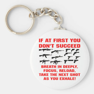 If At First You Don't Succeed Breath In Deeply Basic Round Button Key Ring