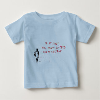 If at first you don't succeed call an airstrike tshirt