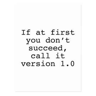 If At First You Don't Succeed, Call It Version 1.0 Postcard