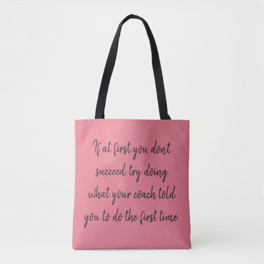 If at first you don't succeedcoaching tote bag