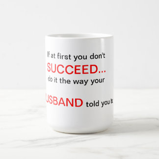 If at first you don't Succeed Husband Quote mug
