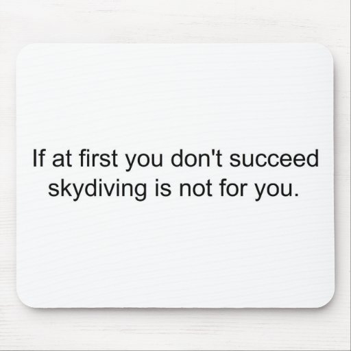 If at first you don't succeed................ mousepads