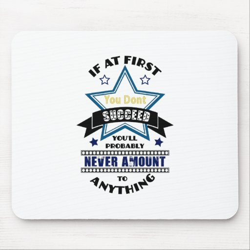 If At First You Don't Succeed Mouse Mat