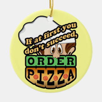 If at first you dont succeed order pizza. christmas ornament