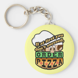 If at first you dont succeed order pizza. key ring