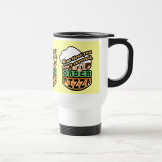 If at first you dont succeed order pizza. coffee mug