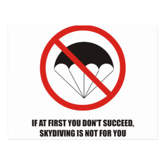 If at first you don't succeed, quit skydiving postcard