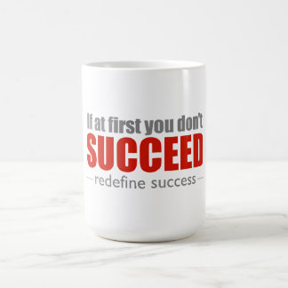If at first you don't SUCCEED - redefine success - Basic White Mug
