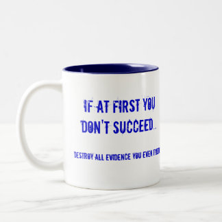 If at first you don't succeed... Two-Tone mug