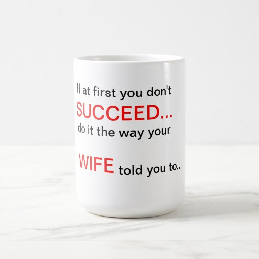 If at first you don't Succeed Wife Quote Mug