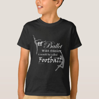 If ballet was... Dark T-shirt (customizable)
