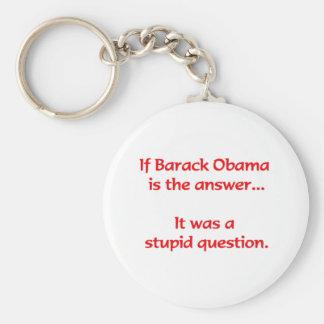 If Barack Obama is the answer... Basic Round Button Key Ring