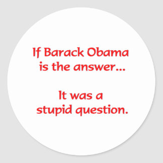 If Barack Obama is the answer... Classic Round Sticker