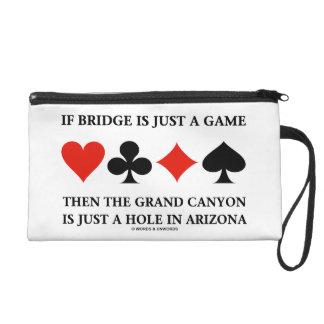 If Bridge Is Just A Game Grand Canyon Just Hole AZ Wristlet Purses