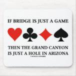 If Bridge Is Just A Game Then Grand Canyon Hole Mousemat