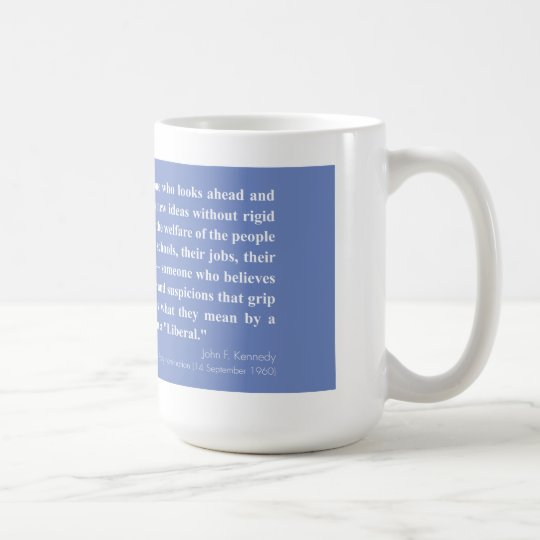 If by Liberal, JFK quote - 15oz Coffee