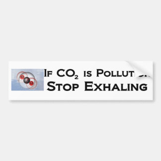 If CO2 is pollution, stop exhaling Bumper Sticker