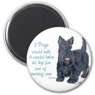 If Dogs could talk - Scottish Terrier Wit & Wisdom Magnets