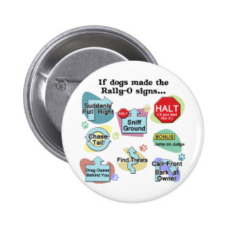 If Dogs Made Rally Signs 6 Cm Round Badge