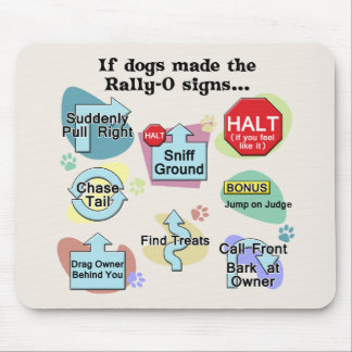 If Dogs Made Rally Signs Mousemat