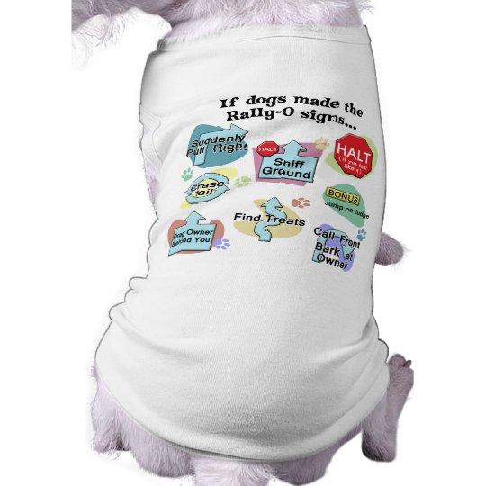 If Dogs Made Rally Signs Sleeveless Dog Shirt