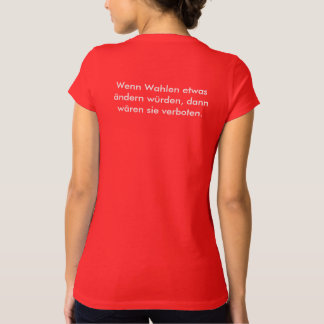 If elections would change somewhat, then would be… T-Shirt