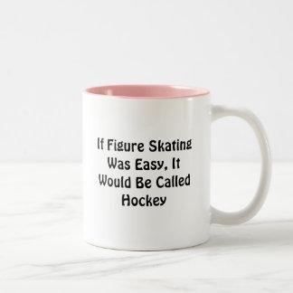 If Figure Skating Was Easy ... Called Hockey Two-Tone Mug