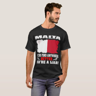 If Find Anywhere Better Liar Malta Country Tshirt