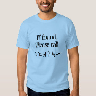 If found, please call (earth) Shirt