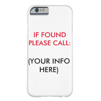 IF FOUND PLEASE CALL PHONE CASE BARELY THERE iPhone 6 CASE