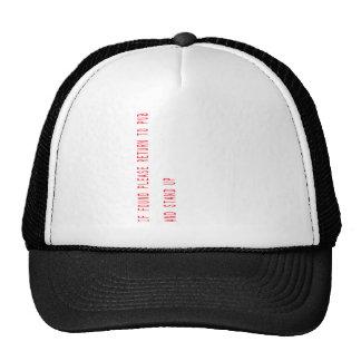 If found please return to pub trucker hats