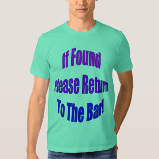If Found Please Return To The Bar! Tees