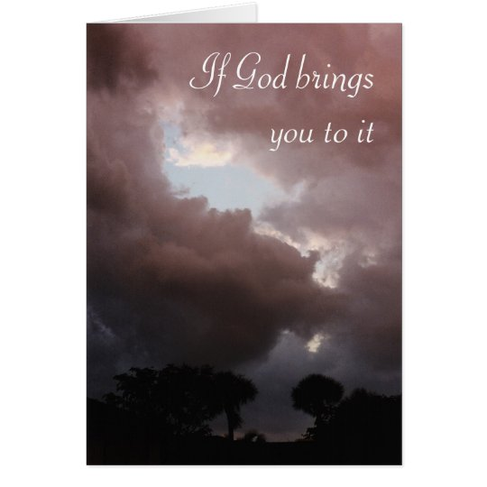 If God brings you to it Card