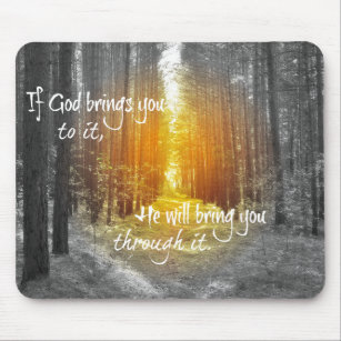 If God Brings you to it Christian Quote Mouse Mat